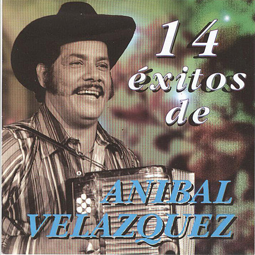 14 Exitos by Anibal Velasquez