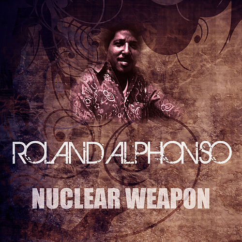 Nuclear Weapon by Roland Alphonso