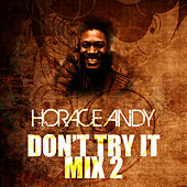 Don't Try It Mix 2 by Horace Andy