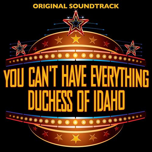You Can't Have Everything/Duchess Of Idaho by Original Soundtrack