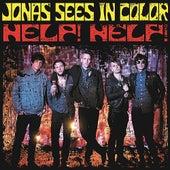 Help! Help! by Jonas Sees In Color