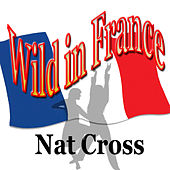 Wild in France by Nat Cross