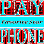 Payphone by Favorite Star