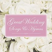 Great Wedding Songs & Hymns by Various Artists