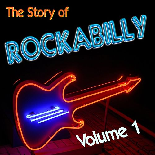 The Story Of Rockabilly Vol.1 von Various Artists