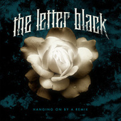 Hanging on By a Remix by The Letter Black