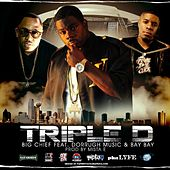 Triple D Anthem (feat. Dorrough Music, Bay Bay & Producer Mista E) - Single by Big Chief