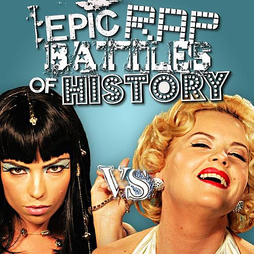 Cleopatra vs Marilyn Monroe - Single by Epic Rap Battles of History