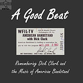 A Good Beat: Remembering Dick Clark and the Music of American Bandstand by Various Artists
