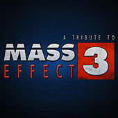 Mass Effect 3 - A Tribute to by Various Artists