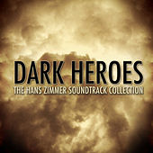 Dark Heroes - The Hans Zimmer Soundtrack Collection by Various Artists