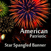 American Patriotic Music: Star Spangled Banner by Patriotic Players