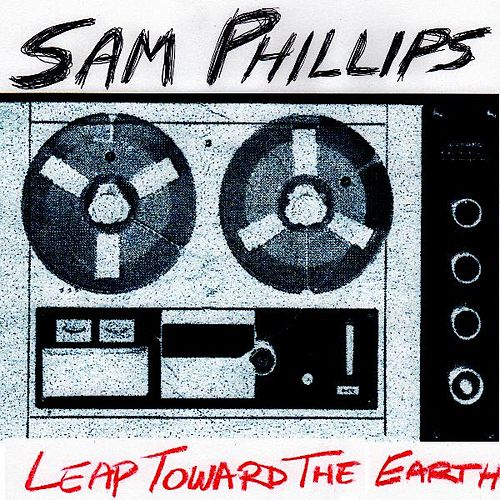 Leap Toward the Earth - Single by Sam Phillips
