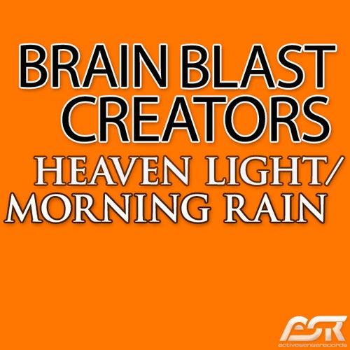 Heaven Light / Morning Rain by Brain Blast Creators