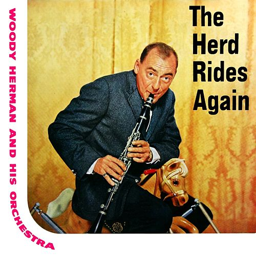 The Herd Rides Again by Woody Herman