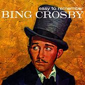 Easy To Remember by Bing Crosby