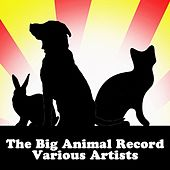 The Big Animal Record by Various Artists