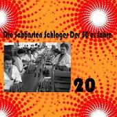 Die Schönsten Schlager Der 50'er Jahre, Vol. 20 by Various Artists