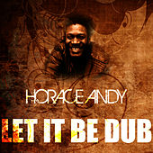 Let It Be Dub by Horace Andy
