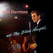 At The Blue Angel by Noel Harrison