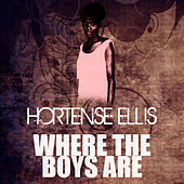 Where The Boys Are by Hortense Ellis