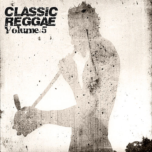 Classic Reggae Vol 5 Platinum Edition by Various Artists