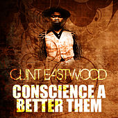 Conscience A Bother Them by Clint Eastwood