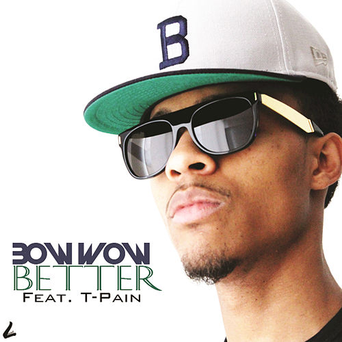 Better by Bow Wow