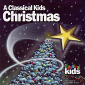 A Classical Kids Christmas by Classical Kids