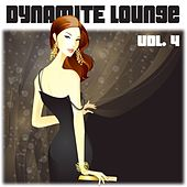 Dynamite Lounge Vol. 4 - Sexy Chill out Tunes by Various Artists