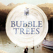 Bubbletrees by We Invented Paris