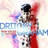 Snap Backs & Tattoos by Driicky Graham
