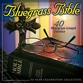 The Bluegrass Bible: 40 Bluegrass Gospel Classics by Various Artists