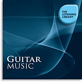 Guitar Music - The Listening Library by Various Artists
