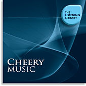 Cheery Music - The Listening Library by Various Artists