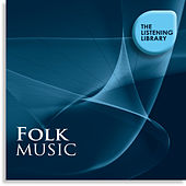 Folk Music - The Listening Library by Various Artists