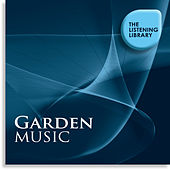 Garden Music - The Listening Library by Various Artists