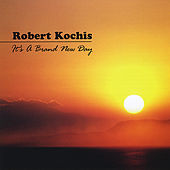 It's a Brand New Day by Robert Kochis