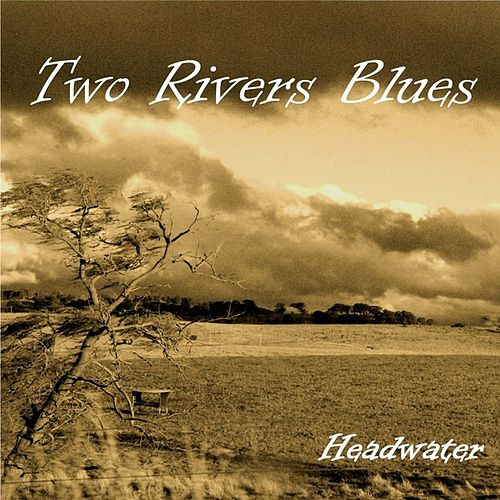 Headwater by Two Rivers Blues
