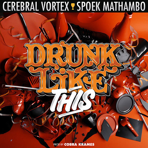 Drunk Like This by Spoek Mathambo