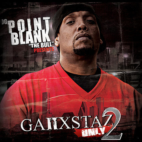 Ganxstaz Only 2 by Point Blank