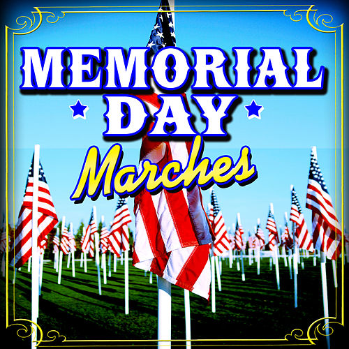 Memorial Day Marches by Various Artists