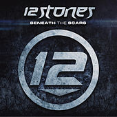 Beneath The Scars by 12 Stones