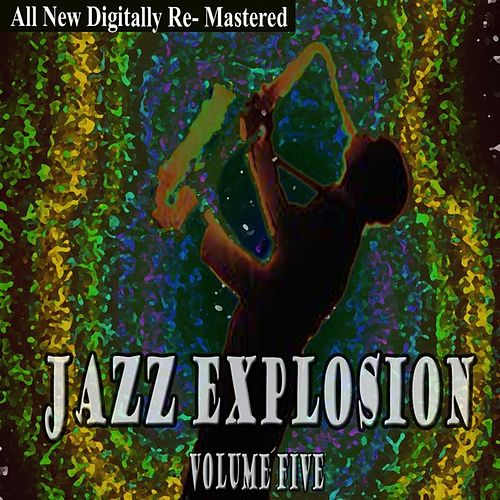 Jazz Explosion - Volume 5 by Various Artists