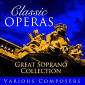 Classic Opera's -  Great Soprano Collection by Various Artists