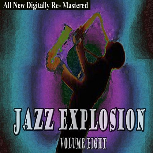 Jazz Explosion - Volume 8 by Various Artists