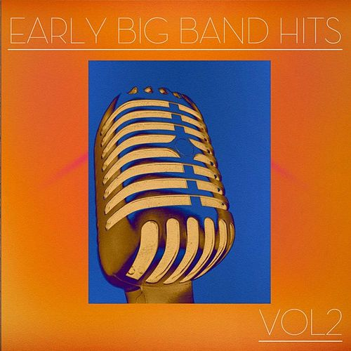Early Big Band Hits, Vol2 by Various Artists