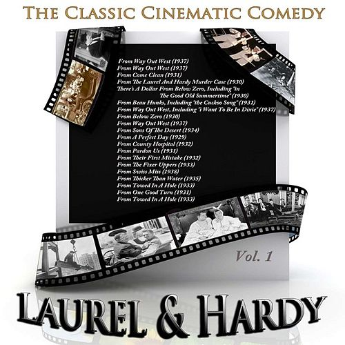 The Classic Cinematic Comedy - Laurel & Hardy, Vol. 1 (Remastered) by Laurel & Hardy