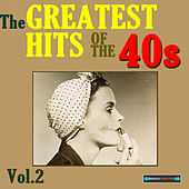 The Greatest Hits of the Forties, Volume Two by Various Artists