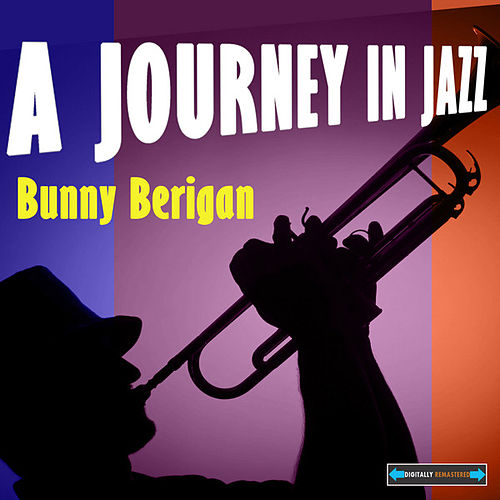 Bunny Berigan a Journey in Jazz by Various Artists